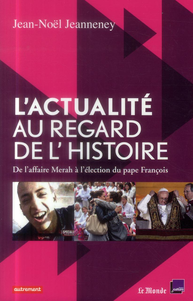 L'ACTUALITE AU REGARD DE L'HISTOIRE