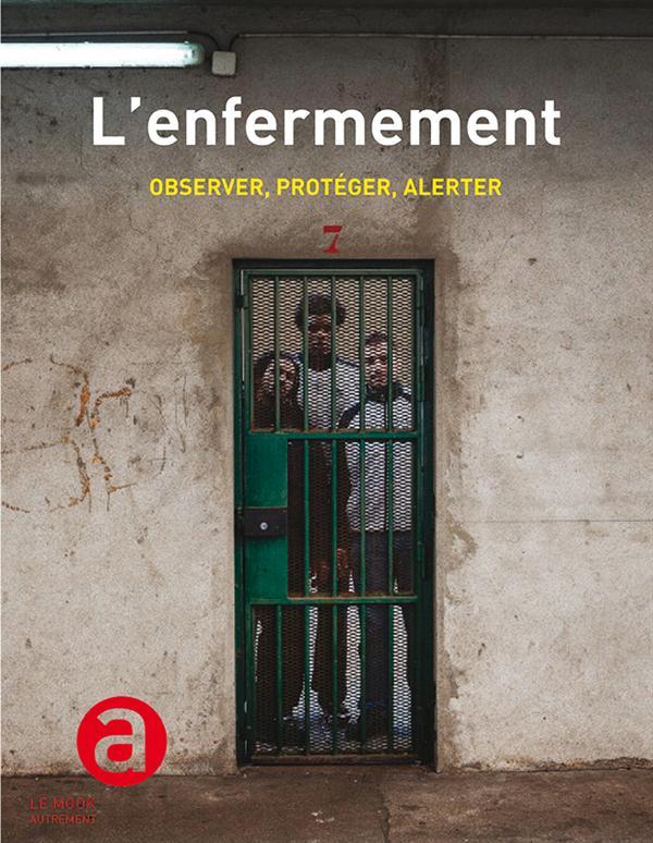 L'ENFERMEMENT - OBSERVER, PROTEGER, ALER