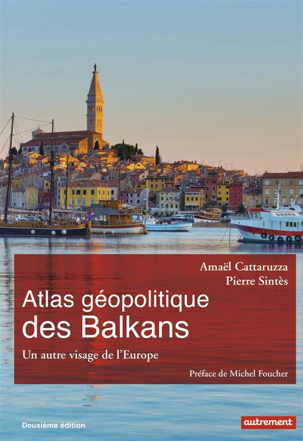 ATLAS GEOPOLITIQUE DES BALKANS (NE)