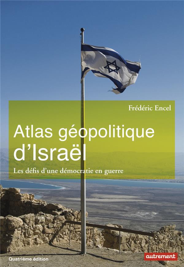 ATLAS GEOPOLITIQUE D'ISRAEL NE 2017