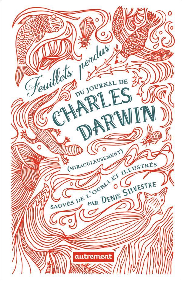 FEUILLETS PERDUS DU JOURNAL DE CHARLES DARWIN (MIRACULEUSEMENT) SAUVES DE L'OUBLI