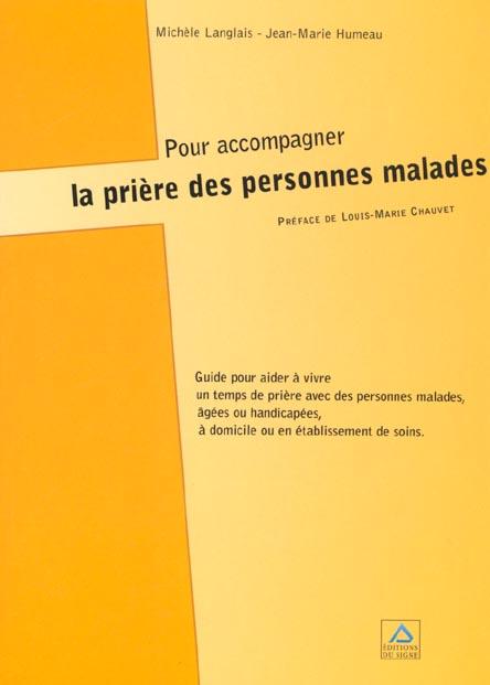 POUR ACCOMPAGNER LA PRIERE DES MALADES-EPUISE SUPPRIME