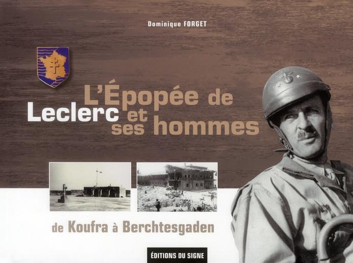 L'EPOPEE DE LECLERC ET SES HOMMES  DE KOUFRA A BERCHTESGADEN