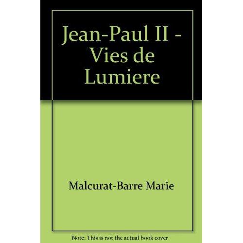 JEAN-PAUL II - VIES DE LUMIERE