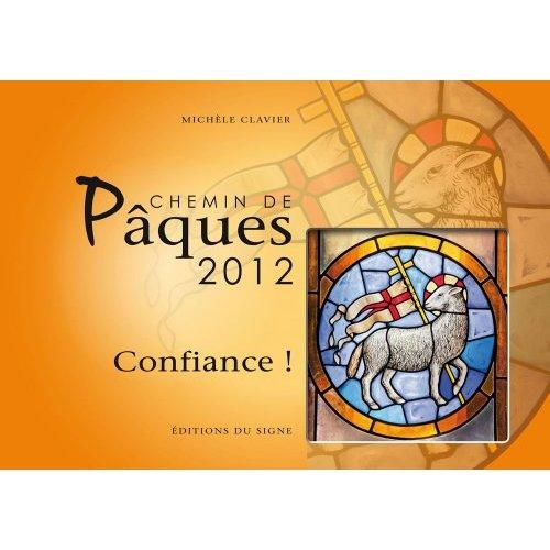 CHEMIN DE PAQUES 2012-CONFIANCE