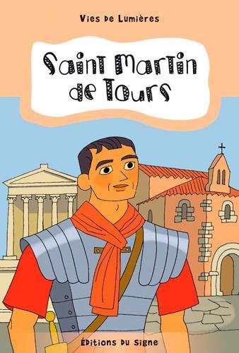 ST MARTIN DE TOURS, VIES DE LUMIERE