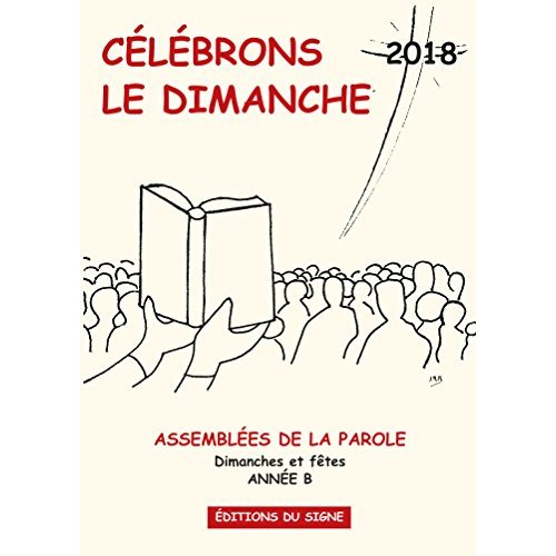CELEBRONS LE DIMANCHE 2018 ANNEE B