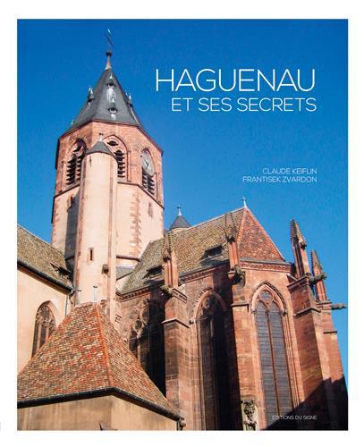 HAGUENAU ET SES SECRETS