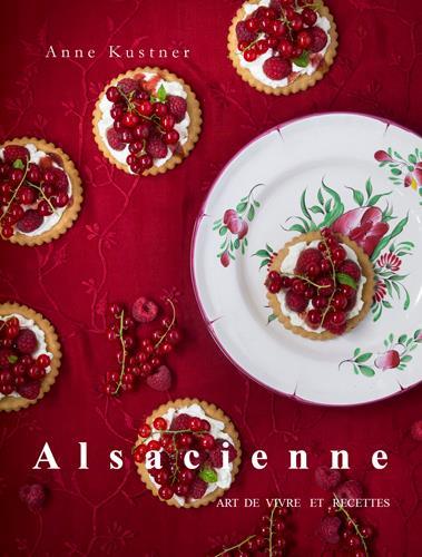 ALSACIENNE, ART DE VIVRE ET RECETTES
