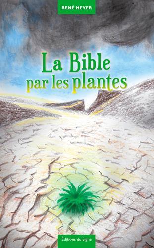 LA BIBLE PAR LES PLANTES