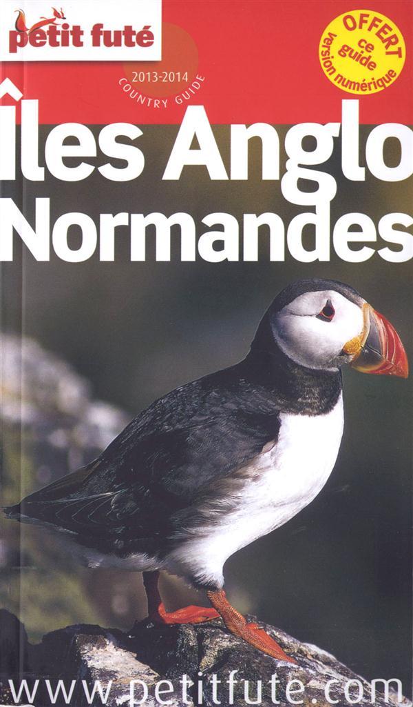 ILES ANGLO NORMANDES 2013-2014 PETIT FUTE. - + OFFERT CE GUIDE EN VERSION NUMERIQUE