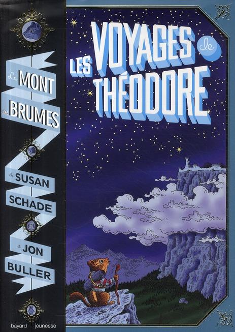 VOYAGES DE THEODORE (LES) - LE MONT DES BRUMES - T.1 AE