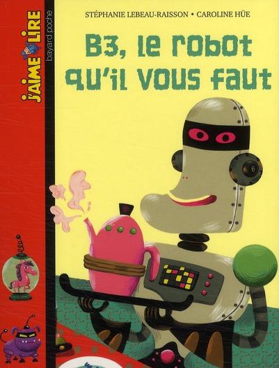 B3  LE ROBOT QU'IL VOUS FAUT N220