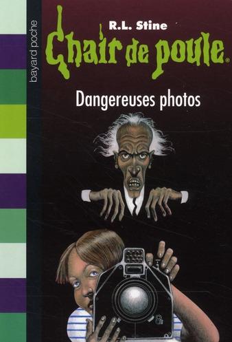 CHAIR DE POULE , TOME 03 - DANGEREUSES PHOTOS