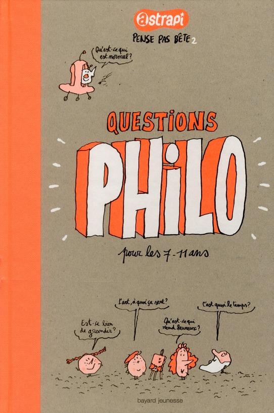 QUESTIONS PHILO POUR LES 7-11 ANS - PENSE PAS BETE N2