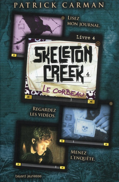 CORBEAU (LE) - SKELETON CREEK - T4