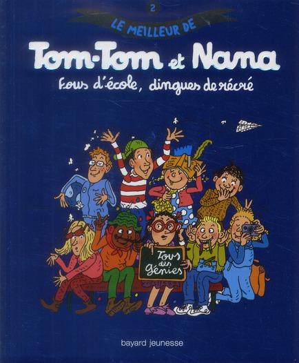 LE MEILLEUR DE TOM-TOM ET NANA T02 FOUS ECOLE