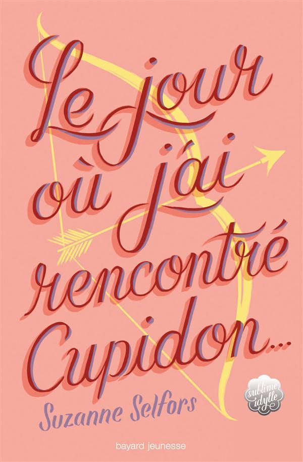 LE JOUR OU J'AI RENCONTRE CUPIDON...