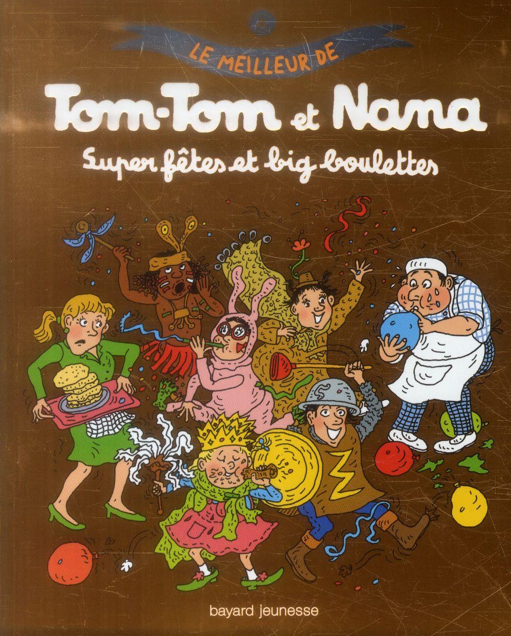SUPER FETES ET BIG BOULETTES - LE MEILLEUR DE TOM-TOM ET NANA