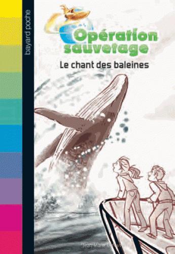 OPERATION SAUVETAGE, TOME 08 - LE CHANT DES BALEINES