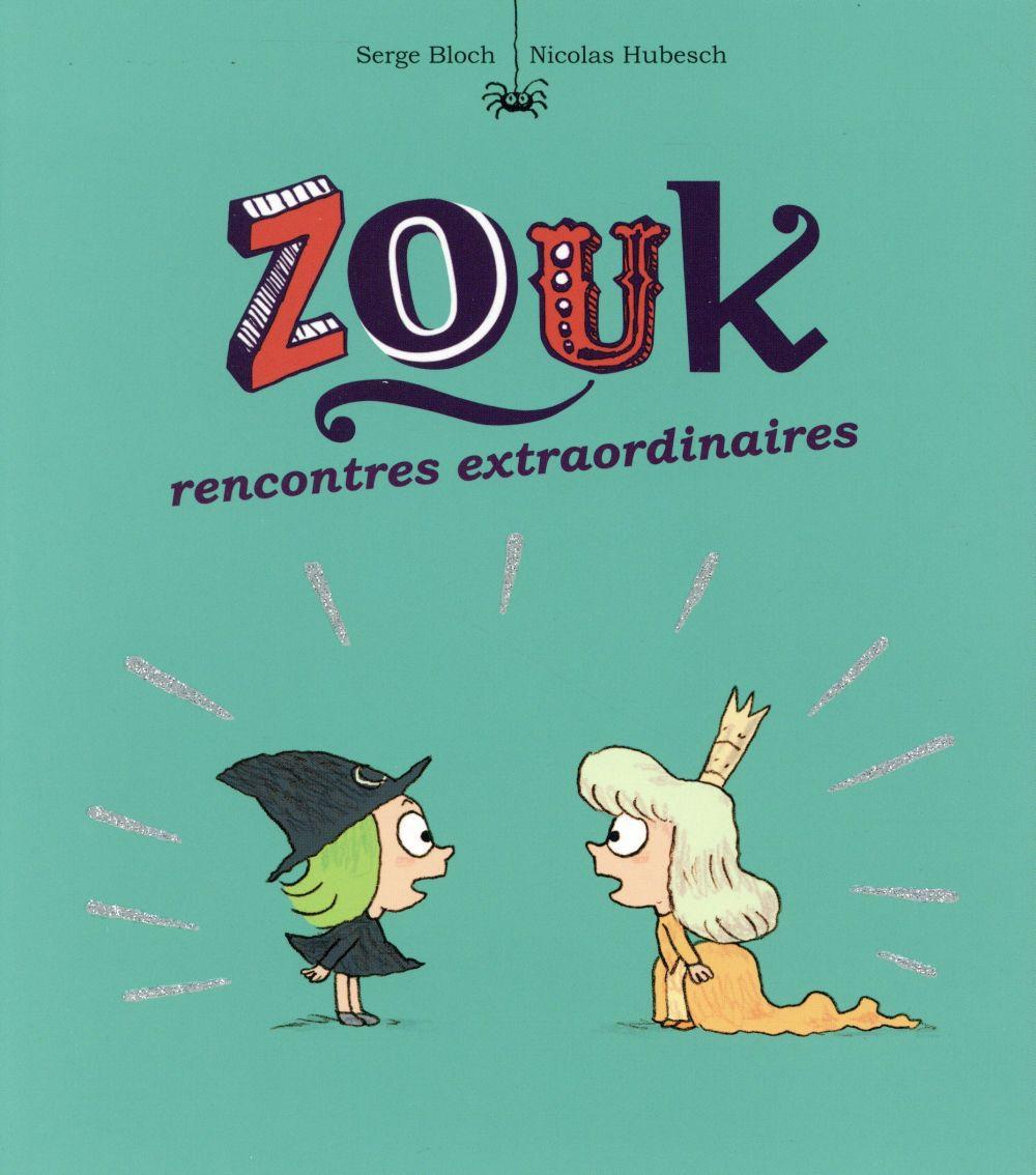 ZOUK, TOME 11 - RENCONTRES EXTRAORDINAIRES -