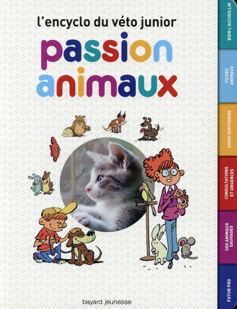 PASSION ANIMAUX - L'ENCYCLO DU JEUNE VETO