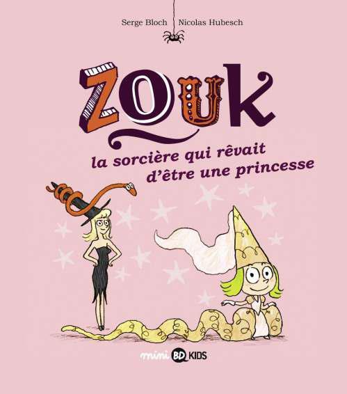 ZOUK, TOME 05 - LA SORCIERE QUI REVAIT D'ETRE UNE PRINCESSE