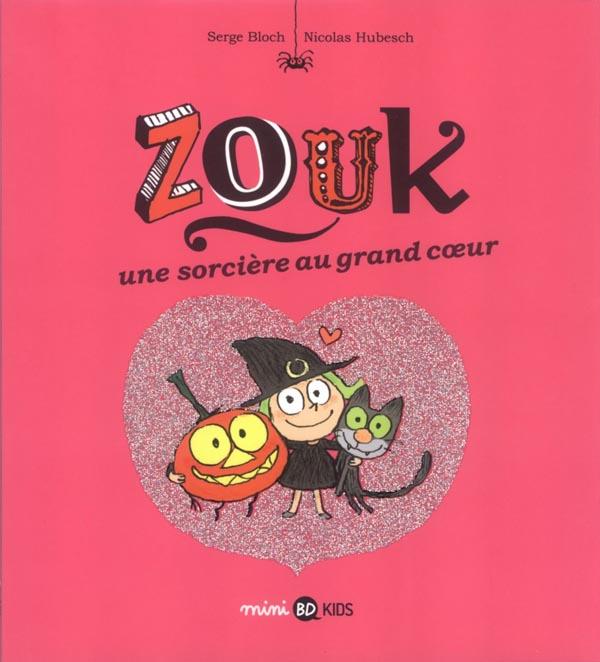 ZOUK, TOME 01 - UNE SORCIERE AU GRAND COEUR
