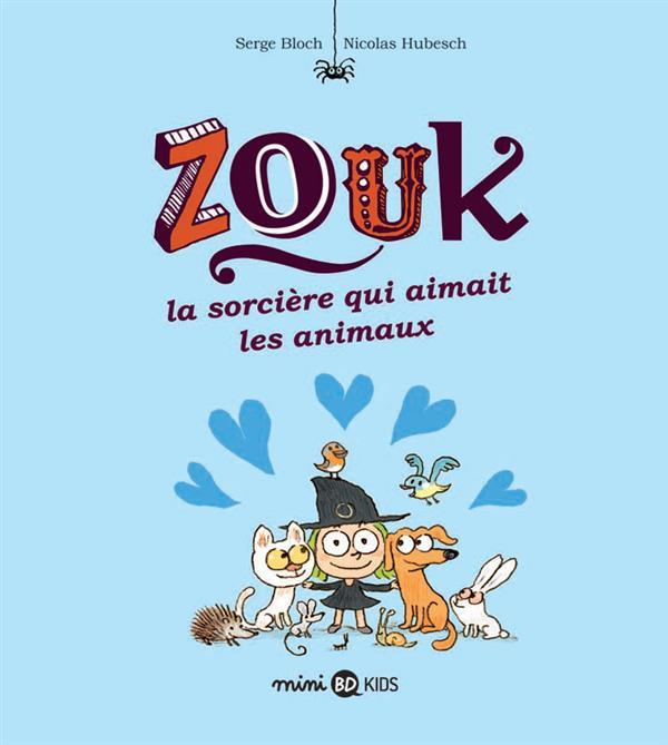 ZOUK, TOME 13 - LA SORCIERE QUI AIMAIT LES ANIMAUX