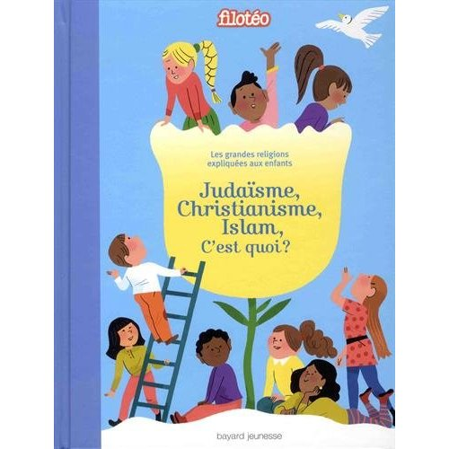 JUDAISME, CHRISTIANISME, ISLAM, C'EST QUOI ?