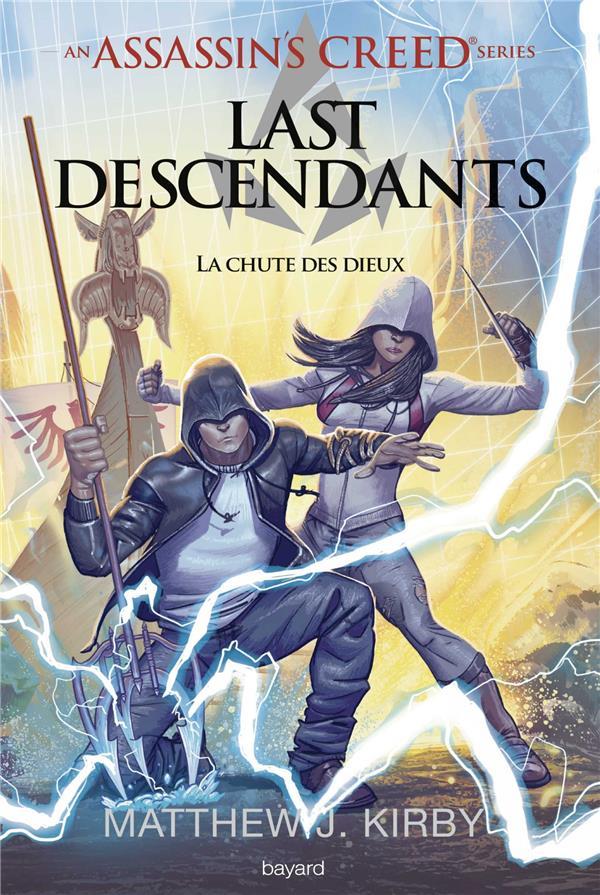 AN ASSASSIN'S CREED SERIES  LAST DESCENDANTS, TOME 03 - LA CHUTE DES DIEUX