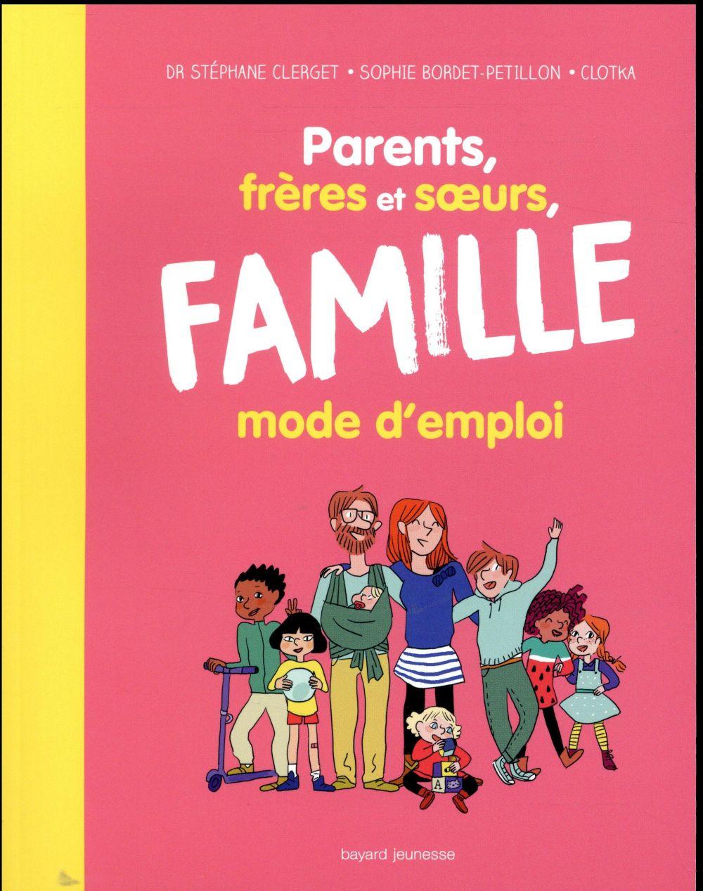 PARENTS, FRERES ET SOEURS, FAMILLE (ELARGIE) MODE D'EMPLOI