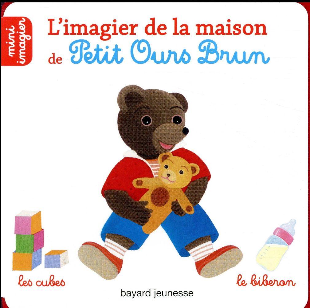 L'IMAGIER DE LA MAISON DE PETIT OURS BRUN - MINI IMAGIER