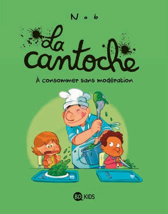 LA CANTOCHE, TOME 03 - A CONSOMMER SANS MODERATION