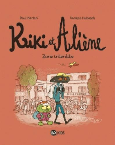KIKI ET ALIENE, TOME 05 - ZONE INTERDITE