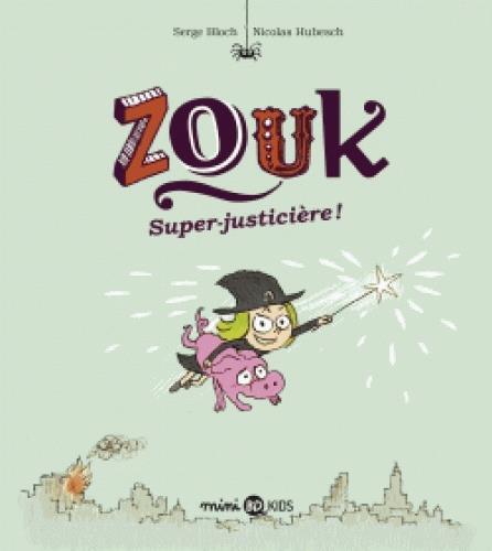 ZOUK, TOME 16 - SUPER-JUSTICIERE !