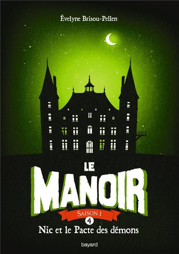 LE MANOIR SAISON 1, TOME 04 - NIC ET LE PACTE DES DEMONS