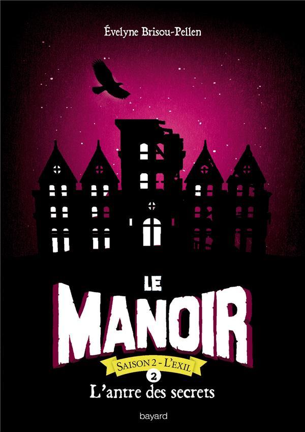 LE MANOIR SAISON 2, TOME 02 - L'ANTRE DES SECRETS