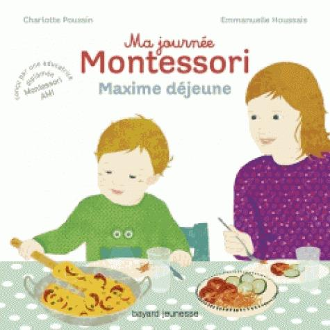 MA JOURNEE MONTESSORI, TOME 05 - MAXIME DEJEUNE