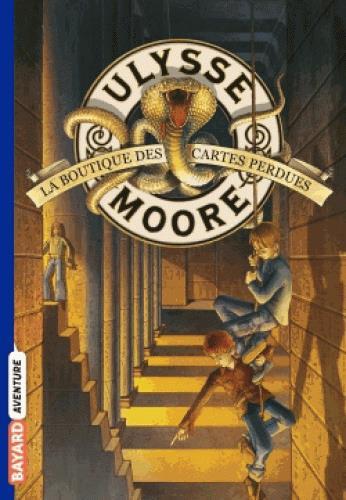 ULYSSE MOORE, TOME 02 - LA BOUTIQUE DES CARTES PERDUES