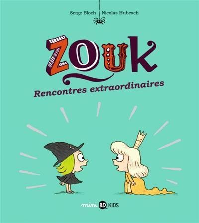 ZOUK, TOME 11 - RENCONTRES EXTRAORDINAIRES
