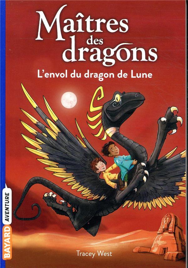 MAITRES DES DRAGONS, TOME 06 - L'ENVOL DU DRAGON DE LUNE