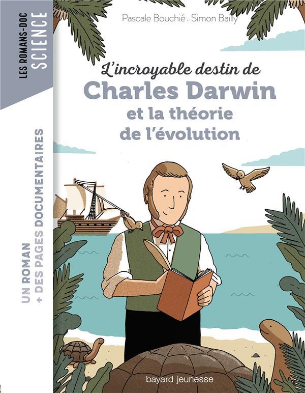 L'INCROYABLE DESTIN DE CHARLES DARWIN ET LA THEORIE DE L'EVOLUTION