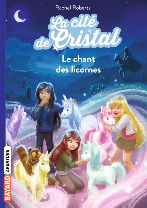 LA CITE DE CRISTAL, TOME 01 - LE CHANT DES LICORNES