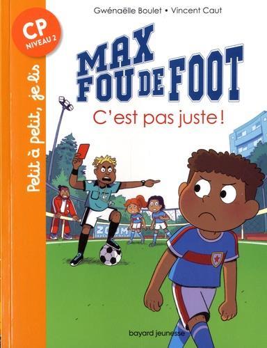 MAX FOU DE FOOT, TOME 04 - C'EST PAS JUSTE !