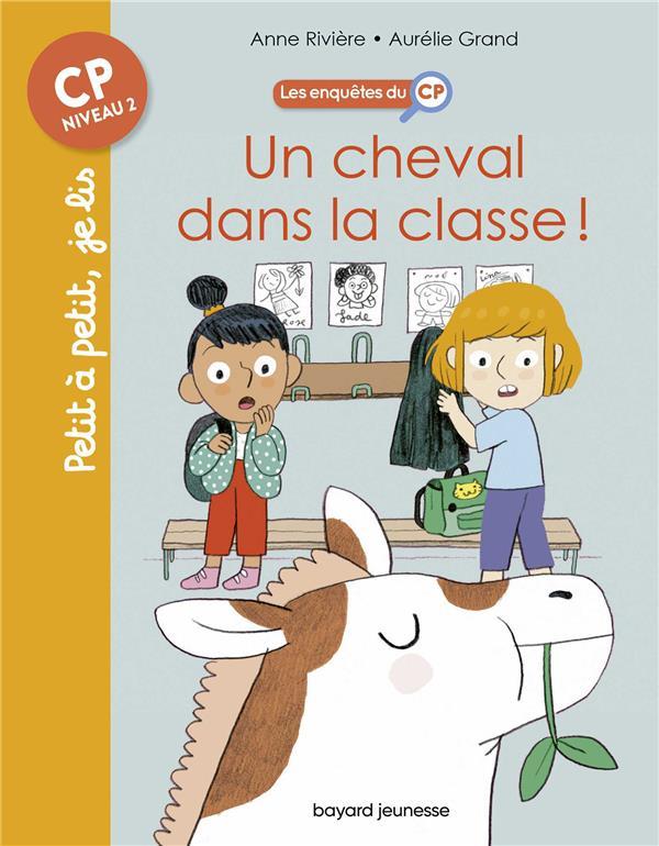 LES ENQUETES DU CP, TOME 07 - UN CHEVAL DANS LA CLASSE