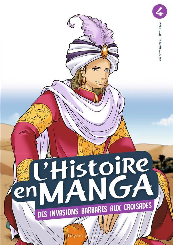 L'HISTOIRE EN MANGA TOME 4- D'ATTILA A GUILLAUME LE CONQUERANT - DE L'EMPIRE ROMAIN A L'EMPIRE BYZAN