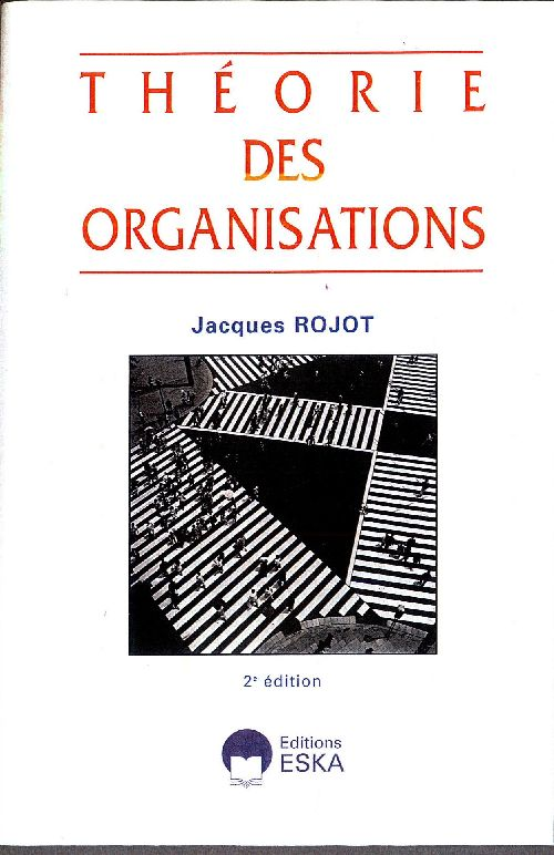 THEORIE DES ORGANISATIONS 2E ED.