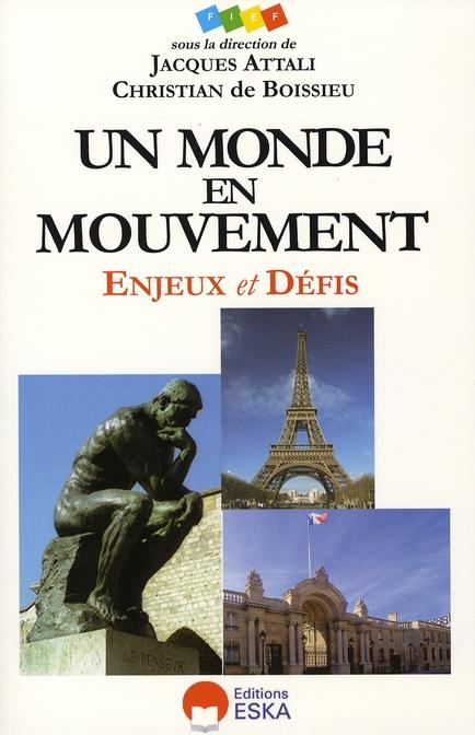 UN MONDE EN MOUVEMENT ENJEUX ET DEFIS, 2007-2010