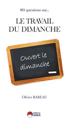 80 QUESTIONS SUR LE TRAVAIL DU DIMANCHE - OUVERT LE DIMANCHE